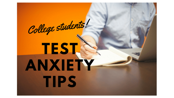 Test anxiety strategies for college students for college students